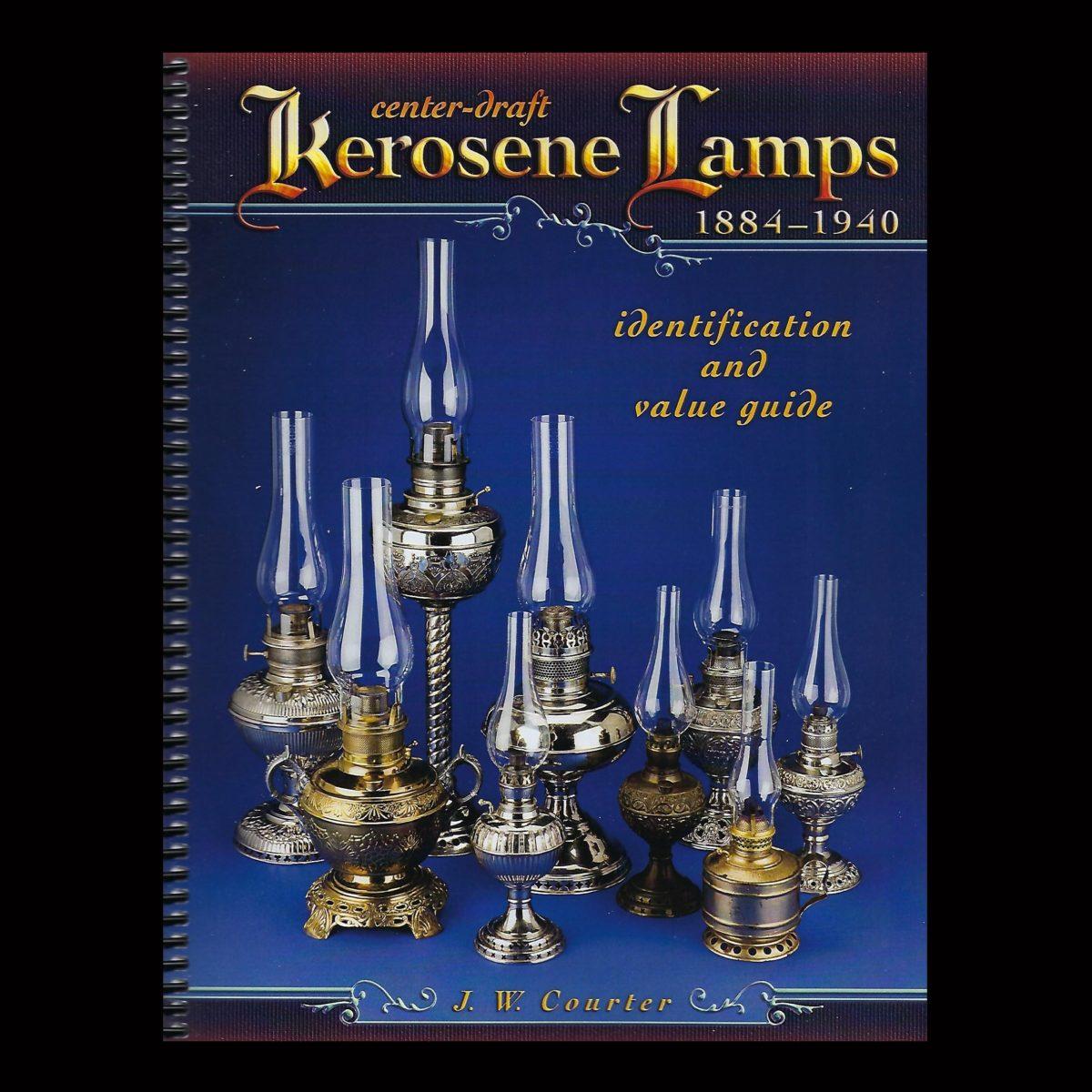 Center Draft Kerosene Lamps 1884 1940 By J W Courter